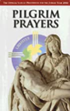 Pilgrim Prayers: In the Jubilee of the Holy…