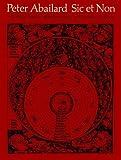 Abelard, Peter: Sic Et Non: A Critical Edition