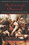 Allison, Robert J.: The Crescent Obscured: The United States and the Muslim World, 1776-1815