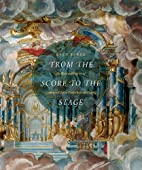 From the Score to the Stage: An Illustrated…