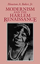 Modernism and the Harlem Renaissance by&hellip;