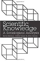 Scientific Knowledge: A Sociological…