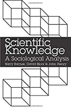 Scientific Knowledge: A Sociological…