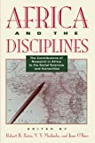 Bates, Robert H.: Africa and the Disciplines: The Contributions of Research in Africa to the Social Sciences and Humanities