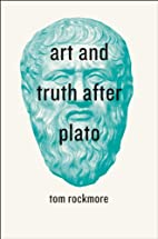 Art and truth after Plato by Tom Rockmore