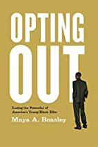 Opting Out: Losing the Potential of…