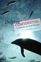 Dolphin Confidential: Confessions of a Field…