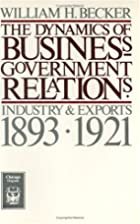 The Dynamics of Business-Government…