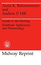 Fossils in the making : vertebrate taphonomy…