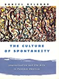 Daniel Belgrad: The Culture of Spontaneity: Improvisation and the Arts in Postwar America