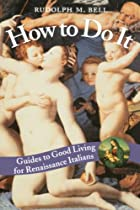 How to Do It: Guides to Good Living for…
