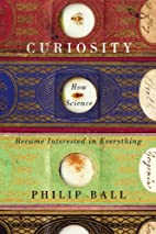 Curiosity: How Science Became Interested in…