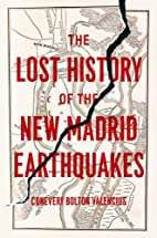 The Lost History of the New Madrid…