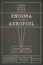 The Enigma of the Aerofoil: Rival Theories…