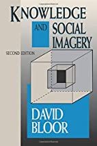 Knowledge and Social Imagery by David Bloor