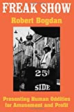 Bogdan, Robert: Freak Show: Presenting Human Oddities for Amusement and Profit