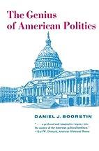 The Genius of American Politics by Daniel J.…