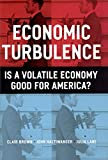 Haltiwanger, John: Economic Turbulence: Is a Volatile Economy Good for America?