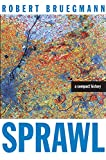 Bruegmann, Robert: Sprawl: A Compact History