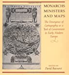 Monarchs, Ministers, and Maps: The Emergence…