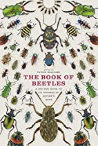 The Book of Beetles: A Life-Size Guide to…