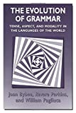 Joan Bybee: The Evolution of Grammar: Tense, Aspect, and Modality in the Languages of the World
