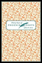 Thirty Years of Phoenix Poets, 1983 to 2012:…