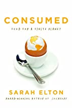 Consumed: Food for a Finite Planet by Sarah…