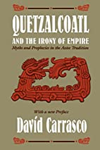 Quetzalcoatl and the Irony of Empire: Myths…
