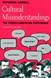 Carroll, Raymonde: Cultural Misunderstandings: The French-american Experience
