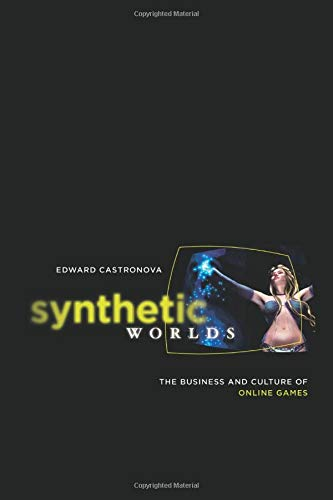 synthetic-worlds-the-business-and-culture-of-online-games