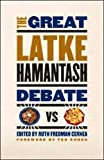 Cohen, Ted: The Great Latke Hamantash Debate