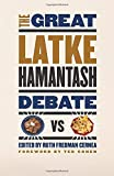 Cernea, Ruth Fredman: The Great Latke Hamantash Debate