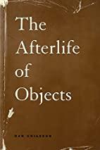 The Afterlife of Objects (Phoenix Poets…