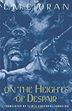 On the Heights of Despair by E. M. Cioran