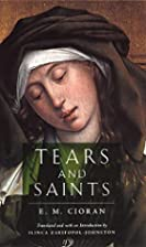 Tears and saints by E. M. Cioran