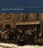 Paris in Despair: Art and Everyday Life…
