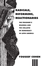 Radicals, Reformers, and Reactionaries : The…