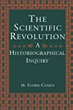 Cohen, H. Floris: The Scientific Revolution: A Historiographical Inquiry