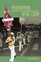 Performing Afro-Cuba : image, voice,…