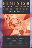 Lunbeck, Elizabeth: Feminism in Twentieth-Century Science, Technology, and Medicine