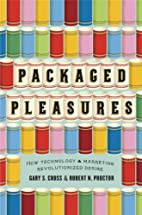 Packaged Pleasures: How Technology and…