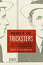 Prince of Tricksters: The Incredible True…