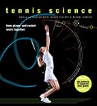 Tennis Science: How Player and Racquet Work…