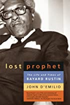 Lost Prophet: The Life and Times of Bayard…