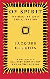 Derrida, Jacques: Of Spirit: Heidegger and the Question