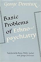 Basic Problems of Ethnopsychiatry by George…