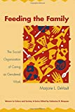 Devault, Marjorie L.: Feeding the Family: The Social Organization of Caring As Gendered Work
