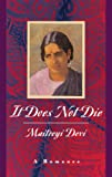 Devi, Maitreyi: It Does Not Die