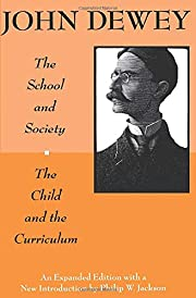 The school and society ; and, The child and…